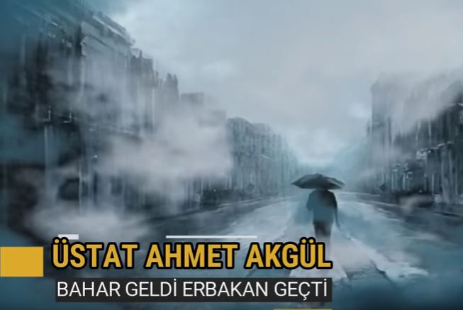 BAHAR GELDİ, ERBAKAN GEÇTİ!