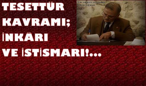 TESETTÜR KAVRAMI; İNKÂRI VE İSTİSMARI!