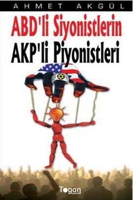 ABD'li Siyonistlerin AKP'li Piyonistleri