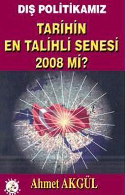 Dış Politikamız Tarihin En Talihli Senesi 2008 mi?