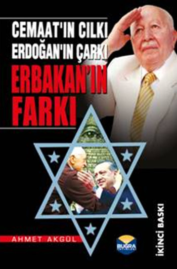 Cemaat'ın Cılkı, Erdoğan'ın Çarkı, Erbakan'ın Farkı